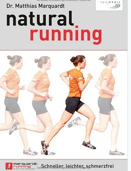 """""""natural running. Schneller, leichter, schmerzfrei"""" von Dr. Matthias Marquardt"""