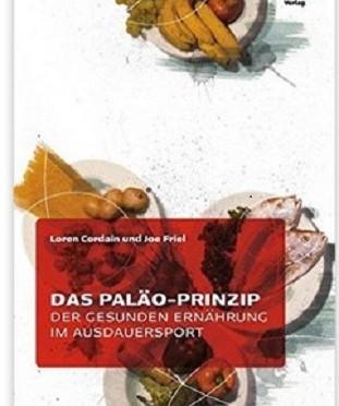 """""""Das Paläo-Prinzip der gesunden Ernährung im Ausdauersport"""" von Loren Cordain und Joe Friel"""